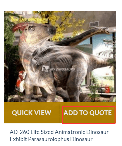how to quote for Animatronic dinosaur in my dinosaurs